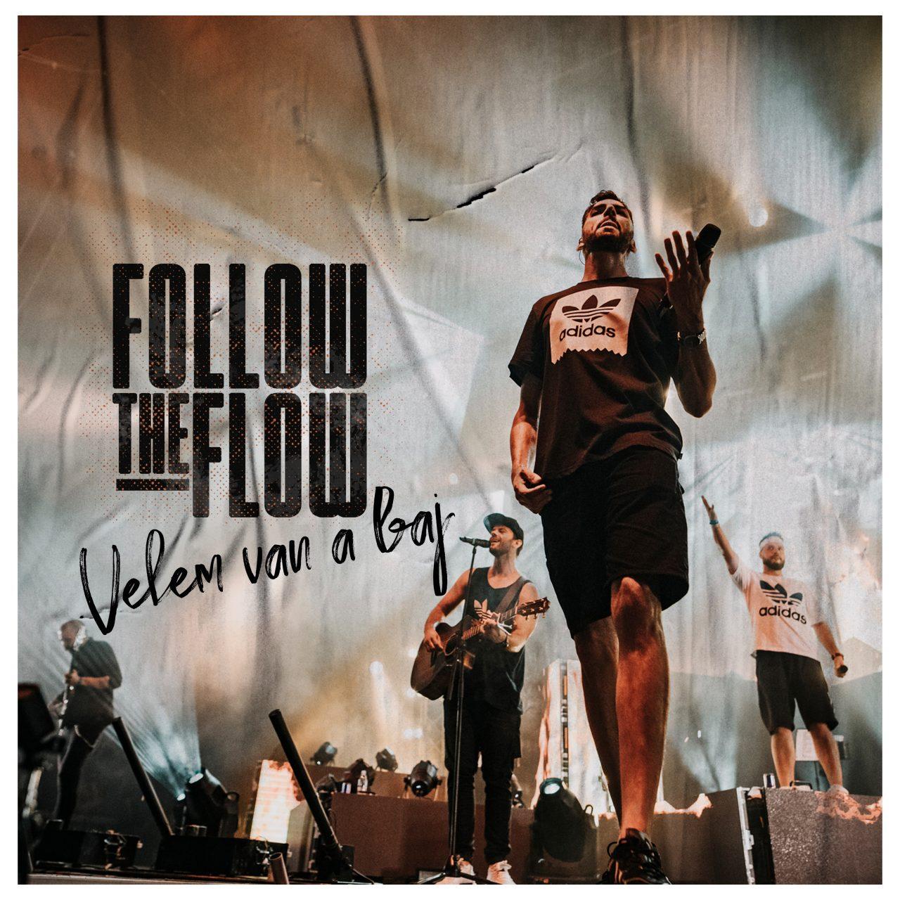 follow_the_flow_velem_van_a_baj